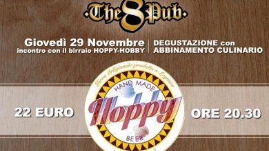 Giovedì 29 Novembre all' Eight Pub di Legnano degustazione di birre Hoppy con accompagnamento culinario